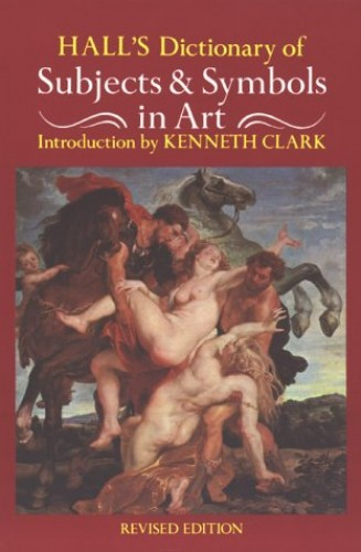 Dictionary of Subjects and Symbols in Art by