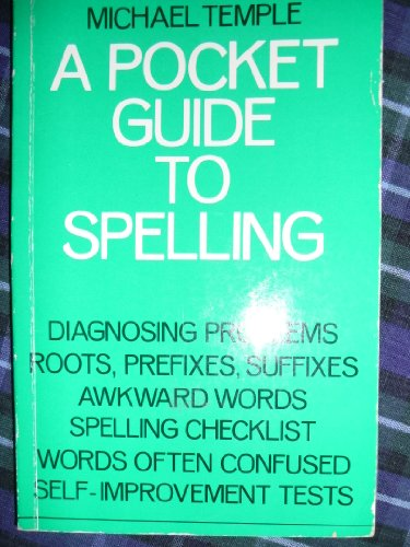 A Pocket Guide to Spelling By Michael Temple