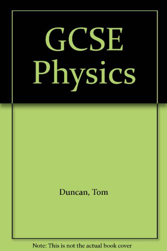 GCSE Physics By Tom Duncan