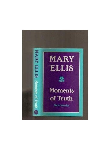 Moments of Truth By Mary Ellis