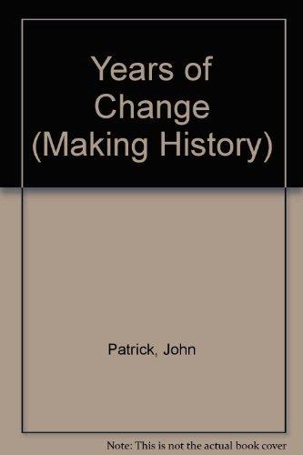 Years of Change By John Patrick