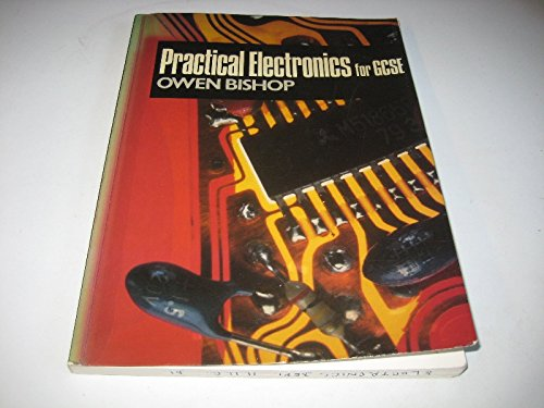 Practical Electronics for GCSE By O.N. Bishop