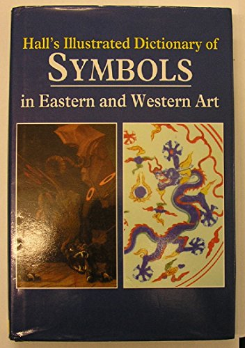 The Illustrated Dictionary of Symbols in Eastern and Western Art By James Hall