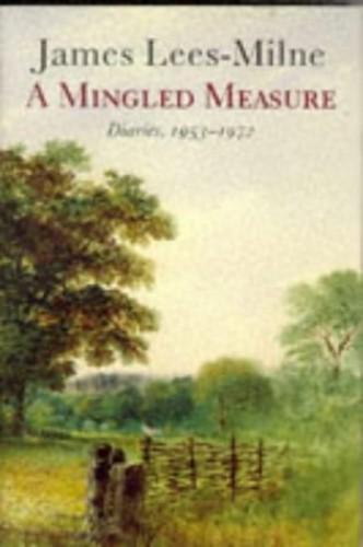 A Mingled Measure von James Lees-Milne