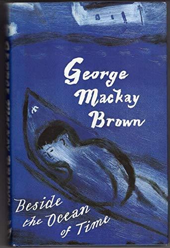 Beside the Ocean of Time By George Mackay-Brown