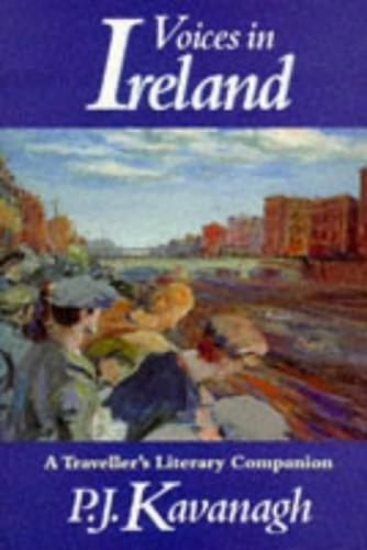 Voices in Ireland:A Traveller's Literary Companion By P. J. Kavanagh