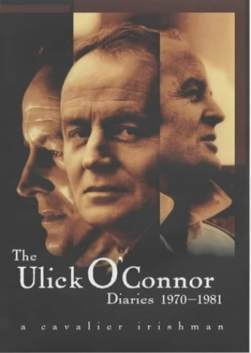 The Ulick O'Connor Diaries 1970-1981 By Ulick O'Connor