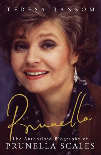 Prunella: The Authorised Biography of Prunella Scales by Teresa Ransom