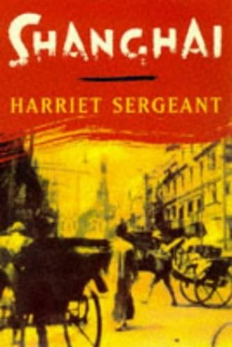 Shanghai By Harriet Sergeant