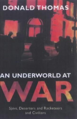 An Underworld at War By Donald Thomas