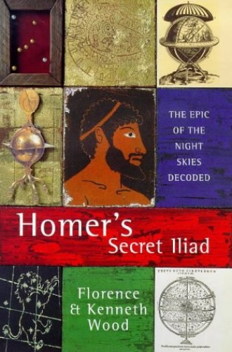 "Homer's Secret ""Iliad"" By Florence Wood"