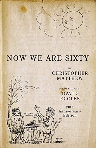 Now We Are Sixty By Christopher Matthew