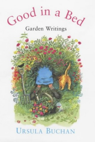Good in a Bed: Garden Writings By Ursula Buchan