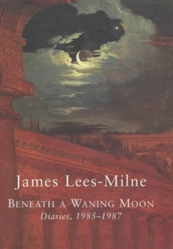 Beneath a Waning Moon By James Lees-Milne