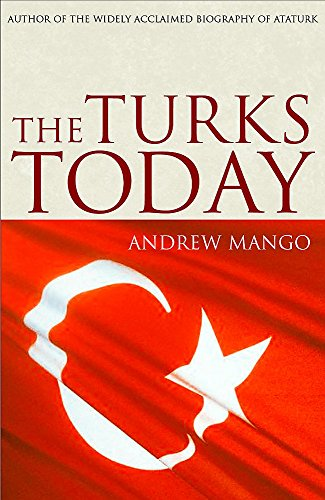 The Turks Today By Andrew Mango