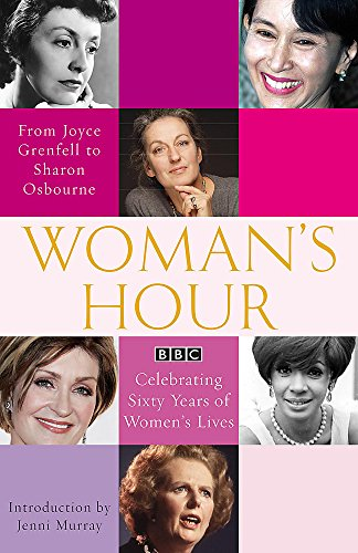 Woman's Hour: From Joyce Grenfell to Sharon Osbourne By Various