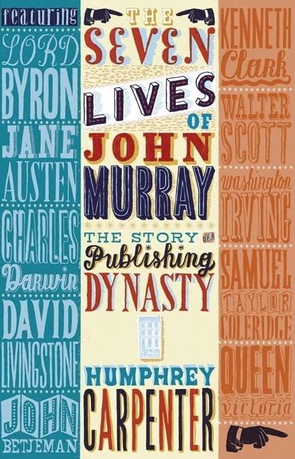 The Seven Lives of John Murray By Humphrey Carpenter
