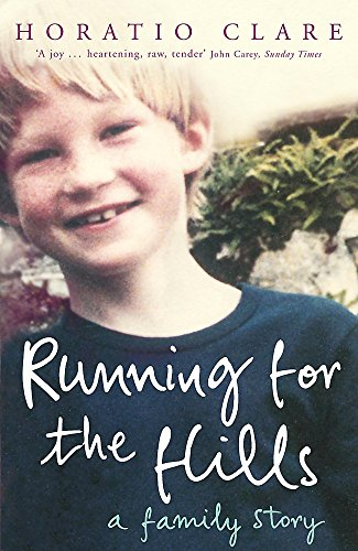 Running for the Hills: A Family Story By Horatio Clare