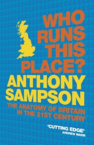 Who Runs This Place? By Anthony Sampson
