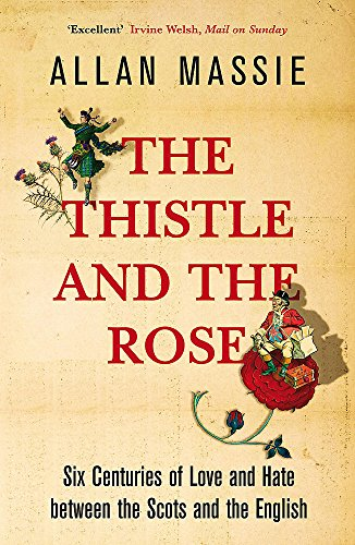 The Thistle and the Rose By Allan Massie