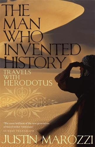 The Man Who Invented History By Justin Marozzi