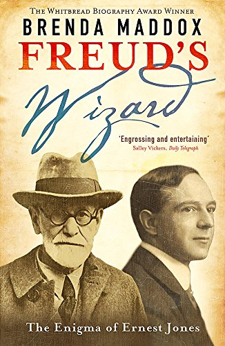 Freud's Wizard: The Enigma of Ernest Jones by Brenda Maddox
