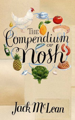The Compendium of Nosh By Jack McLean