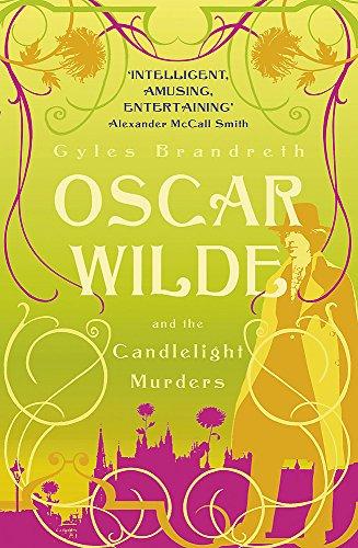 Oscar Wilde and the Candlelight Murders: Oscar Wilde Mystery: 1 By Gyles Brandreth