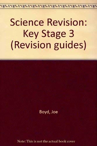 revision for science  key stage 3  with answers   revised national curriculum edition  revision