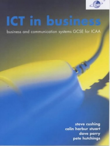 Ict In Business By Steve Cushing Used Very Good