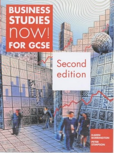 Business Studies Now! for GCSE By Karen Borrington