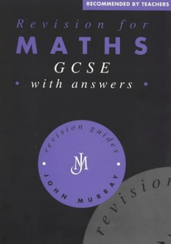 Revision for Maths GCSE: With Answers by R.C. Solomon
