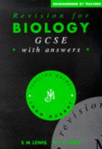 Revision for Biology GCSE By S. Mitchell Lewis