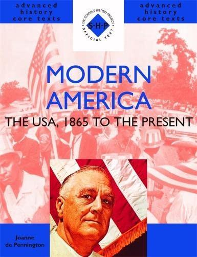 Modern America: 1865 to the Present By Joanne De Pennington
