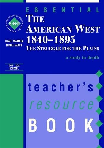 The Essential American West Teacher's Resource Book: The Struggle for the Plains - A Study in Depth By Dave Martin