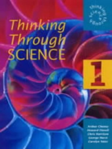 Thinking Through Science 1 Pupil's Book: 1: Pupil's Book by Arthur Cheney