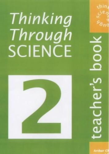 Thinking Through Science: Bk. 2: Teacher's Resource Book by Arthur Cheney