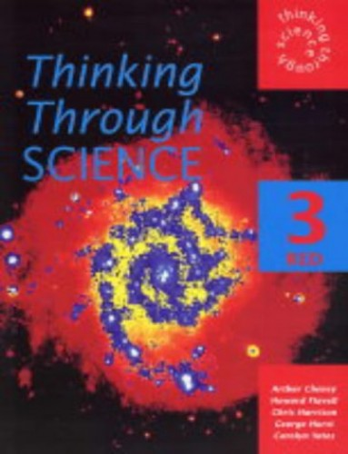 Thinking Through Science: Bk. 3: Red Pupil's Book by Arthur Cheney