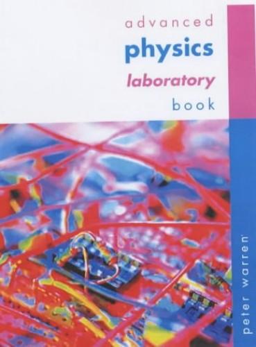 Advanced Physics Laboratory Book By Peter Warren