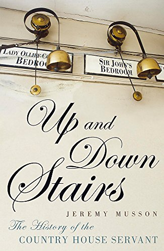 Up and Down Stairs: The History of the Country House Servant By Jeremy Musson
