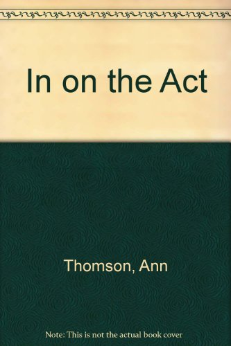 In on the Act By Ann Thomson