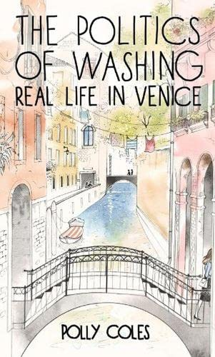 The politics of washing Real Life in Venice By Polly Coles