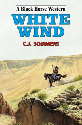 White Wind By C. J. Sommers