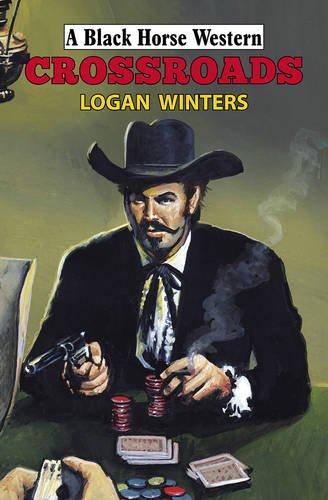 Crossroads By Logan Winters