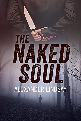 The Naked Soul By Alexander Lindsay