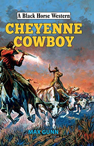 The Cheyenne Cowboy By Max Gunn