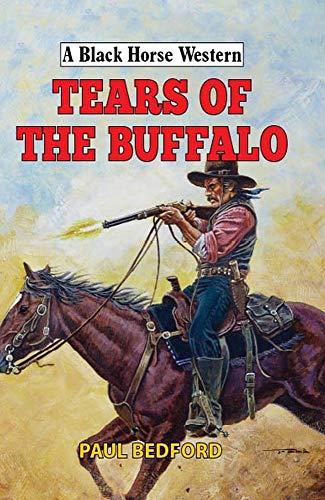 Tears of the Buffalo By Paul Bedford
