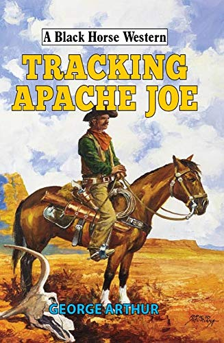 Tracking Apache Joe By George Arthur