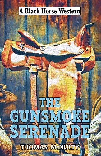 The Gunsmoke Serenade By Thomas McNulty