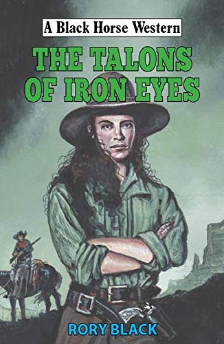 The Talons of Iron Eyes By Rory Black